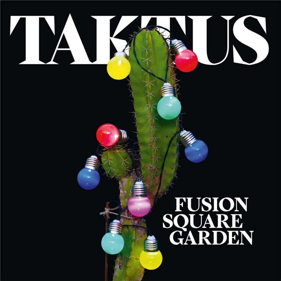 Fusion Square Garden – Taktus
