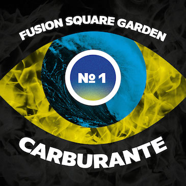 Fusion Square Garden – Carburante No. 1