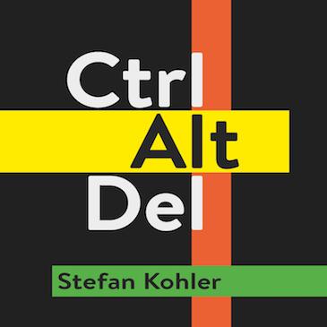 Stefan Kohler – Ctrl Alt Del